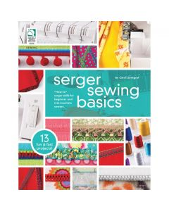 Serger Sewing Basics by Carol Zentgraf