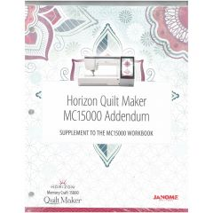 Janome Horizon Quilt Maker Memory Craft 15000 Workbook Addendum