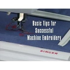 Basic Tips for Successful Machine Embroidery DVD