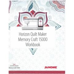 Janome Horizon Quilt Maker Memory Craft 15000 Workbook